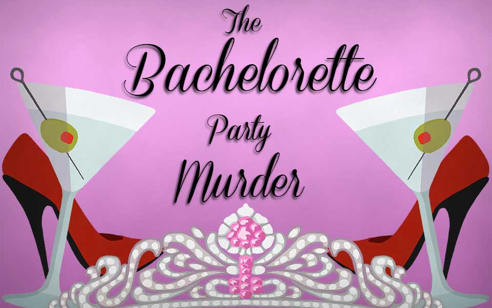 The Bachelorette Party Murder Mystery Game