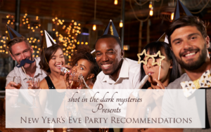shot in the dark party recommendations blog post