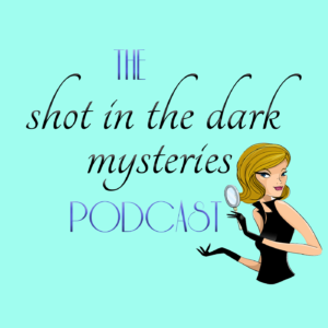 The Shot In The Dark Mysteries Podcast
