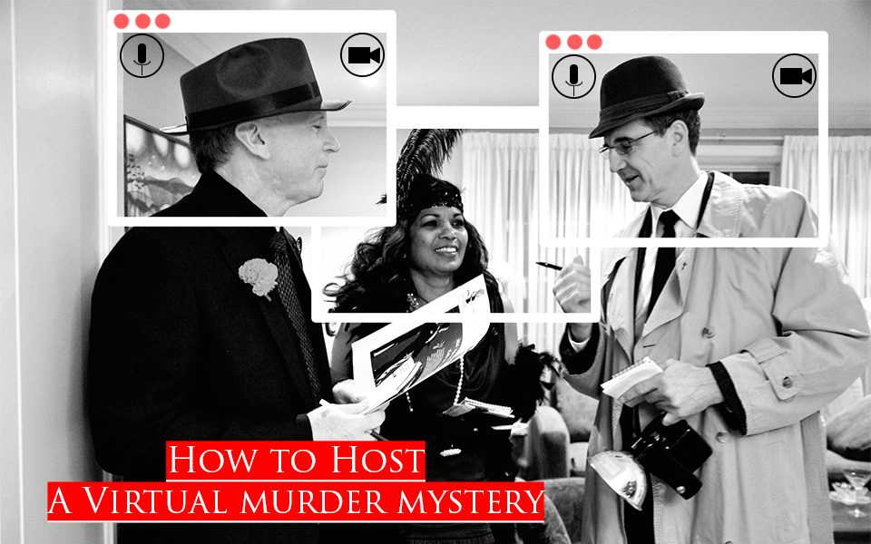 Shot In The Dark How to Host a Virtual Murder Mystery