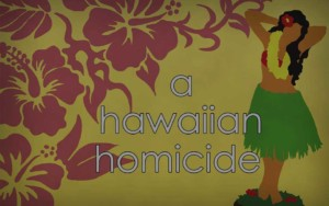The Hawaiian Homicide Murder Mystery Party Game