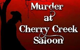 Murder at Cherry Creek Saloon, Murder Mystery Game
