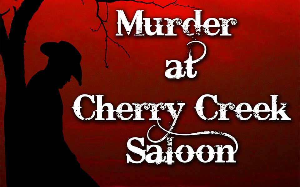 Murder at Cherry Creek Saloon, Murder Mystery Game