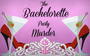 The Bacherlorette Pary Murder, Murder Mystery Game